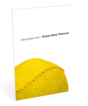 Estela Sàez vilanova: Good by(e) nest.