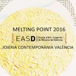 Melting Point 2016. International meeting of contemporay jewellery in Valencia.
