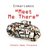 Meet Me There by Estela Saez Vilanova.