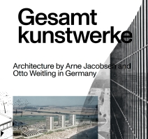Gesamtkunstwerke. Architecture by Arne Jacobsen and Otto Weitling in Germany.